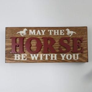 May The Horse Be With You Wall Plaque Art Sign